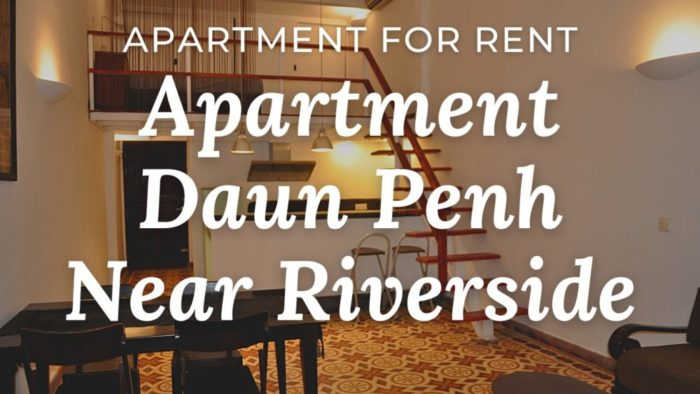 ■Location: Daun Penh / Phnom Penh / Cambodia ■Rent Price: $360/m