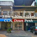 Shophouse 3.8×30m / Rent / CCN, Phnom Penh › KeepScope